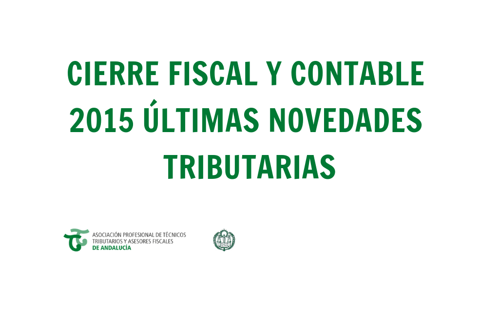 Cierre Fiscal y Contable 2015 Últimas Novedades Tributarias
